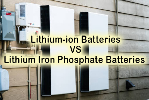 Lithium-ion Batteries vs. Lithium Iron Phosphate Batteries (which should you use?)